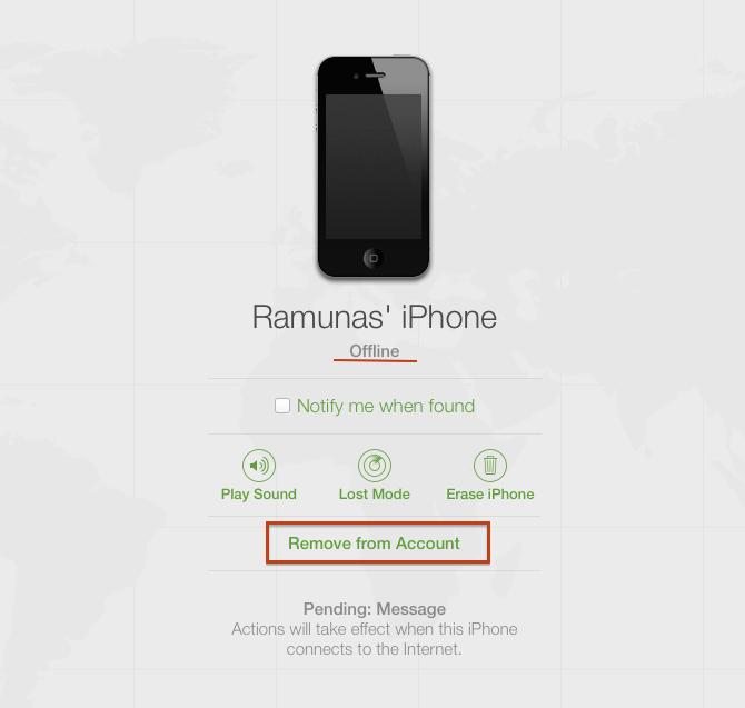 """Prisijunkite prie https://www.icloud.com/#find, iš """"All Devices"""" sąrašo pasirinkite įrenginį (jis turi būti Offline) ir tada spauskite ant """"Remove from Account"""""""